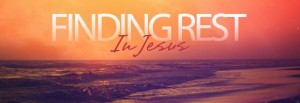 2015_03_08-AM-Finding-Rest-In-Jesus-580x200 (2)